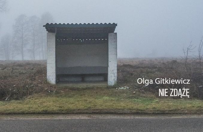 """Historia Olgi i Janka, czyli o """"Nie zdążę"""" Olgi Gitkiewicz"""